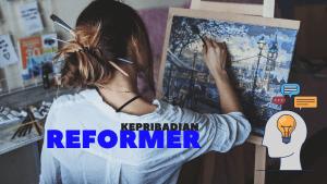 Tipe Keprribadian Reformer yang kreatif